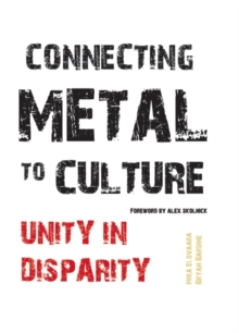 Connecting Metal to Culture : Unity in Disparity, Hardback Book