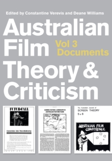Australian Film Theory and Criticism : Volume 3: Documents, Paperback / softback Book