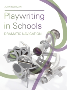 Playwriting in Schools : Dramatic Navigation, PDF eBook