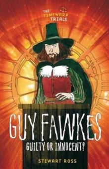 Guy Fawkes : Guilty or Innocent?, Hardback Book