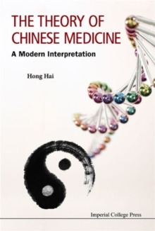 Theory Of Chinese Medicine, The: A Modern Interpretation, Paperback Book