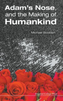 Adam's Nose, And The Making Of Humankind, Hardback Book