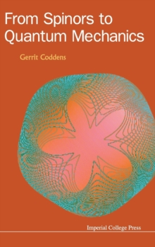 From Spinors To Quantum Mechanics, Hardback Book