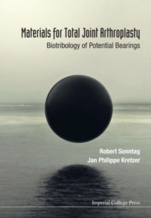 Materials For Total Joint Arthroplasty: Biotribology Of Potential Bearings, Hardback Book