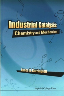Industrial Catalysis: Chemistry And Mechanism, Paperback Book