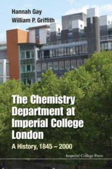 Chemistry Department At Imperial College London, The: A History, 1845-2000, Hardback Book