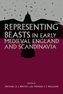 Representing Beasts in Early Medieval England and Scandinavia, Hardback Book