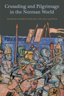 Crusading and Pilgrimage in the Norman World, Hardback Book