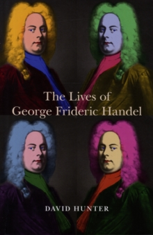 The Lives of George Frideric Handel, Hardback Book