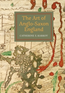 The Art of Anglo-Saxon England, Paperback Book