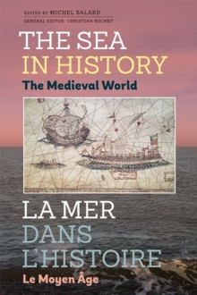 The Sea in History - The Medieval World, Hardback Book