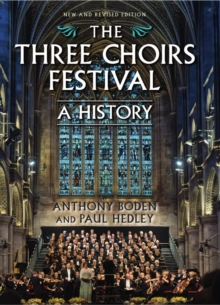 The Three Choirs Festival: A History : New and Revised Edition, Hardback Book