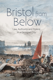 Bristol from Below : Law, Authority and Protest in a Georgian City, Hardback Book