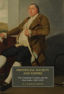 Provincial Society and Empire : The Cumbrian Counties and the East Indies, 1680-1829, Hardback Book