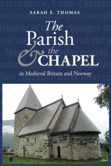 The Parish and the Chapel in Medieval Britain and Norway, Hardback Book