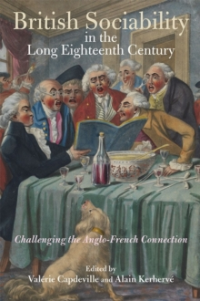 British Sociability in the Long Eighteenth Century : Challenging the Anglo-French Connection, Hardback Book