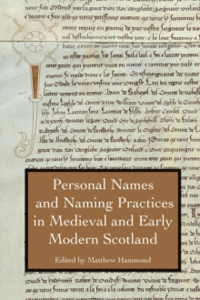 Personal Names and Naming Practices in Medieval Scotland, Hardback Book