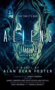 Aliens : The Official Movie Novelization, Paperback Book