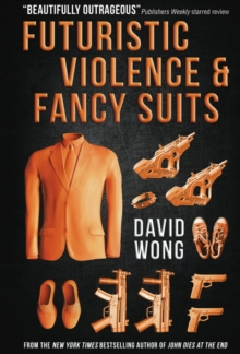 Futuristic Violence and Fancy Suits, Paperback / softback Book