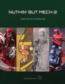 Nuthin' but Mech 2 : Sketches and Renderings, Paperback / softback Book