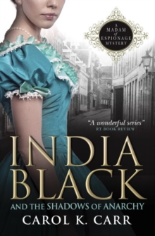 India Black and the Shadows of Anarchy : A Madam of Espionage Mystery, Paperback / softback Book