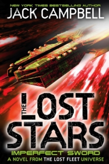 The Lost Stars - Imperfect Sword (Book 3) : A Novel from the Lost Fleet Universe, Paperback / softback Book