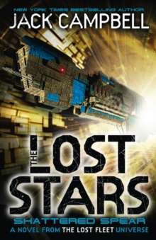 The Lost Stars - Shattered Spear (Book 4) : A Novel from the Lost Fleet Universe, Paperback Book
