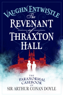 The Revenant of Thraxton Hall : The Paranormal Casebooks of Sir Arthur Conan Doyle, Paperback / softback Book