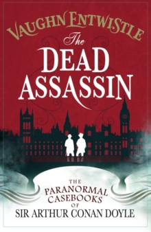 The Dead Assassin: The Paranormal Casebooks of Sir Arthur Conan Doyle, Paperback Book