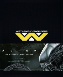 Alien : The Weyland Yutani Report, Hardback Book