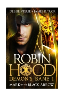 Robin Hood: Demon's Bane : Mark of the Black Arrow, Paperback Book