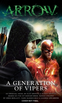 Arrow : A Generation of Vipers, Paperback Book