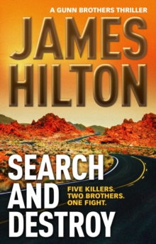 Search and Destroy (a Gunn Brothers Thriller) : Five Killers. Two Brothers. One Fight., Paperback / softback Book