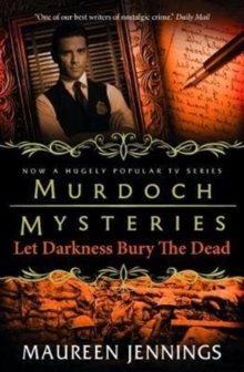 Murdoch Mysteries - Let Darkness Bury The Dead, Paperback Book