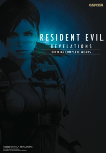 Resident Evil Revelations : Official Complete Works, Paperback / softback Book