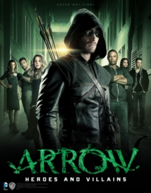 Arrow - Heroes and Villains, Paperback / softback Book