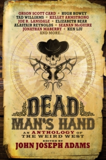 Dead Man's Hand : An Anthology of the Weird West, Paperback Book