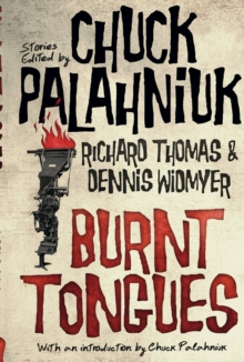 Burnt Tongues : An Anthology of Transgressive Short Stories, Paperback / softback Book