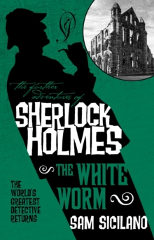 The Further Adventures of Sherlock Holmes : The White Worm, Paperback Book