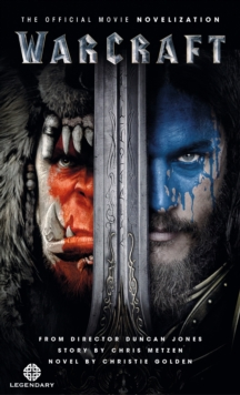 Warcraft : The Official Movie Novelisation, Paperback / softback Book