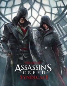 The Art of Assassin's Creed Syndicate, Hardback Book