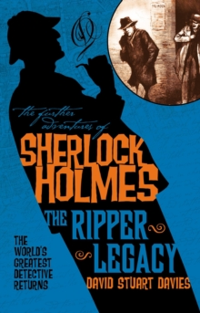 Further Adventures of Sherlock Holmes : The Ripper Legacy, Paperback Book