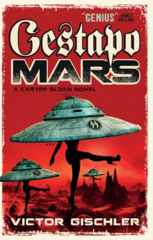 Gestapo Mars : A Carter Sloan Novel, Paperback / softback Book