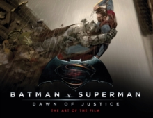 Batman v Superman: Dawn of Justice : The Art of the Film, Hardback Book
