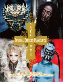 Complete Guide to Special Effects Makeup  2, Paperback / softback Book