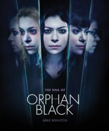 The DNA of Orphan Black : Seasons 1-4, Paperback Book
