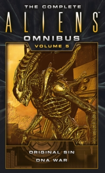The Complete Aliens Omnibus: Volume Five (Original Sin, DNA War), Paperback Book