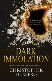 Dark Immolation : Book two of the Chaos Queen Quintet, Paperback Book