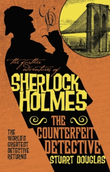 Further Adventures of Sherlock Holmes : The Counterfeit Detective, Paperback Book