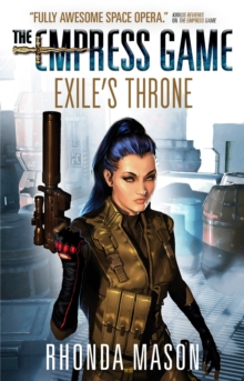 Exile's Throne : The Empress Game Trilogy 3, Paperback Book